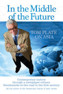 In The Middle of The Future  Tom Plate on Asia