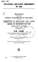 Vocational Education Amendments of 1969  Hearing Before the General Subcommittee on Education   91   on H R  13630