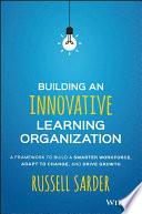 Building an Innovative Learning Organization