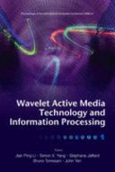 Proceedings of the International Computer Conference 2006 on Wavelet Active Media Technology and Information Processing