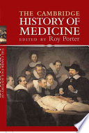 """""""The Cambridge History of Medicine"""" by Roy Porter, Former Professor of the Social History of Medicine Wellcome Trust Centre for the History of Medicine Roy Porter, Cambridge University Press, Ralph Erskine Conrad Memorial Fund"""