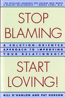Stop Blaming  Start Loving