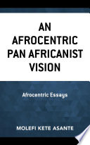An Afrocentric Pan Africanist Vision Book PDF