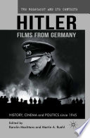 Hitler - Films from Germany  : History, Cinema and Politics since 1945