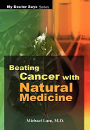 Beating Cancer with Natural Medicine