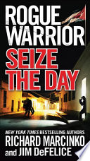 Rogue Warrior  Seize the Day Book