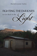Fighting the Darkness to Get Back to the Light [Pdf/ePub] eBook