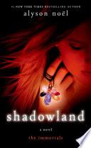 """Shadowland: The Immortals"" by Alyson Noël"
