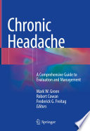 """Chronic Headache: A Comprehensive Guide to Evaluation and Management"" by Mark W. Green, Robert Cowan, Frederick G. Freitag"