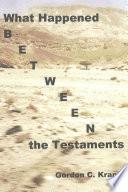 What Happened Between the Testaments
