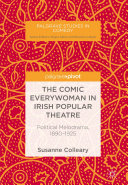 The Comic Everywoman in Irish Popular Theatre