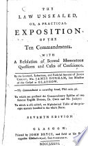 The Law Unsealed  Or  a Practical Exposition of the Ten Commandments