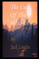 The Call of the Wild By Jack London Annotated Updated Version