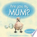 Are You My Mum