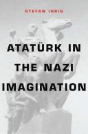 Atatürk in the Nazi Imagination