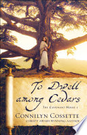 To Dwell among Cedars  The Covenant House Book  1