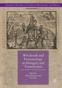 Witchcraft and Demonology in Hungary and Transylvania