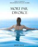 Mort Par Divorce (Livre # 2 Dans La Série Meurtre Dans Les Caraïbes)