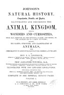 Johnson s Natural History  Comprehensive  Scientific  and Popular  Illustrating and Describing the Animal Kingdom