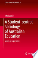"""""""A Student-centred Sociology of Australian Education: Voices of Experience"""" by Tiffany Jones"""
