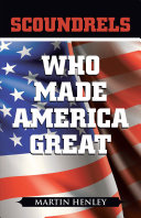 Scoundrels Who Made America Great [Pdf/ePub] eBook