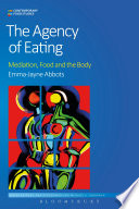 The Agency of Eating  : Mediation, Food and the Body