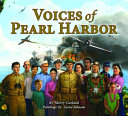 Voices of Pearl Harbor / by Sherry Garland ; paintings by Layne Johnson.
