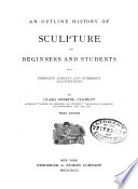An Outline History of Sculpture for Beginners and Students
