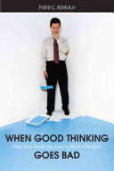 When Good Thinking Goes Bad
