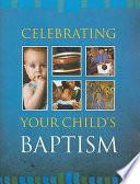 Celebrating Your Child s Baptism
