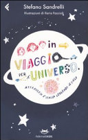 In viaggio per l'universo. Attraverso l'Italia leggendo il cielo