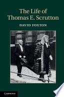 The Life of Thomas E  Scrutton
