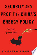 Security And Profit In China S Energy Policy Book PDF