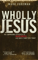 Pdf Wholly Jesus: His surprising approach to wholeness and why it matters today Telecharger
