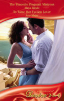 The Tycoon's Pregnant Mistress / To Tame Her Tycoon Lover: The Tycoon's Pregnant Mistress / To Tame Her Tycoon Lover (Mills & Boon Desire) (The Anetakis Tycoons, Book 1)