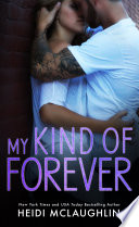 """""""My Kind of Forever"""" by Heidi McLaughlin"""
