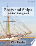 Boats and Ships : Adult Coloring Book Vol. 3