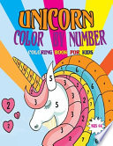Unicorn Color by Number Coloring Book for Kids Ages 4-8