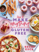 How to Make Anything Gluten Free Book PDF