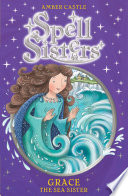 Spell Sisters  Grace the Sea Sister Book