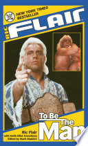 """""""Ric Flair: To Be the Man"""" by Ric Flair, Keith Elliot Greenberg, Mark Madden"""