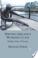 Writing Ireland S Working Class