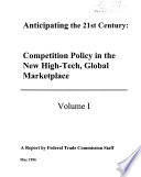 Anticipating the 21st Century: Competition policy in the new high-tech, global marketplace
