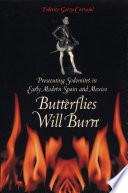 Butterflies Will Burn  : Prosecuting Sodomites in Early Modern Spain and Mexico