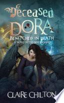 Deceased Dora: Bewitched in Death