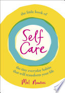 """""""The Little Book of Self-Care"""" by Mel Noakes"""