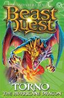 Beast Quest: 46: Torno the Hurricane Dragon