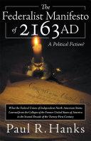 The Federalist Manifesto of 2163 AD