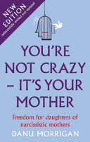 You re Not Crazy   It s Your Mother