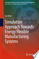 Simulation Approach Towards Energy Flexible Manufacturing Systems Book PDF